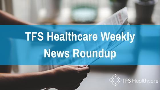 TFS Healthcare weekly news roundup 5 June